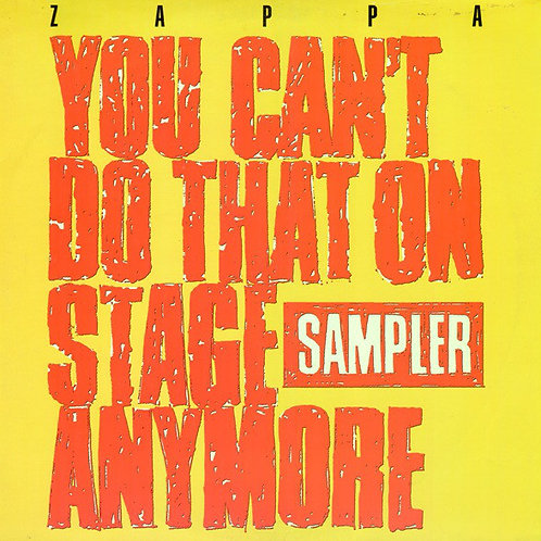 Zappa* – You Can't Do That On Stage Anymore