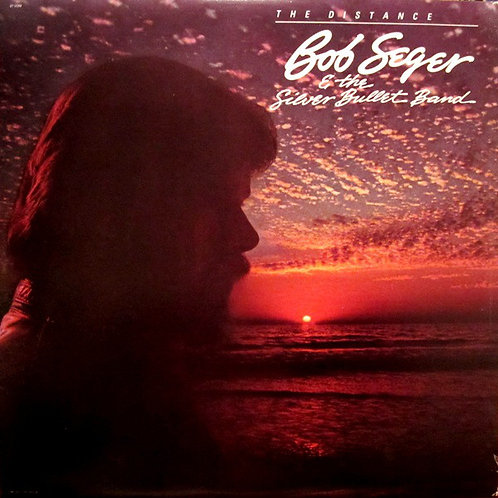 Bob Seger & The Silver Bullet Band* ‎– The Distance