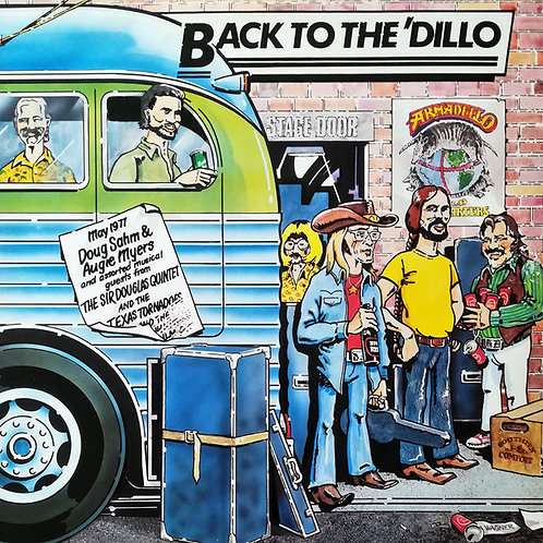 Doug Sahm & Augie Meyers And Assorted Musical Guests – Back To The 'Dillo