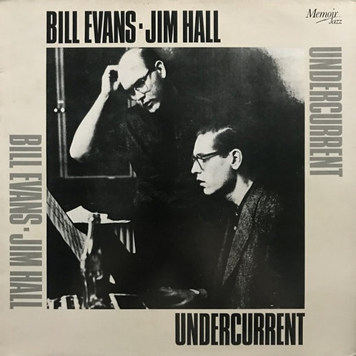 Bill Evans Jim Hall ‎– Undercurrent