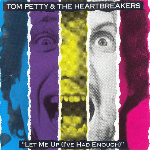 Tom Petty & Heartbreakers - Let Me Up (I've Had Enough)