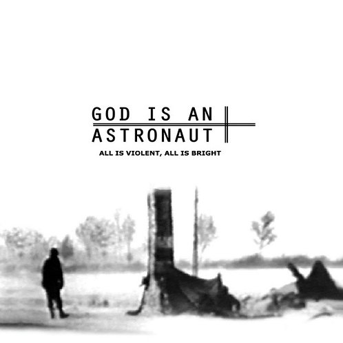 God Is An Astronaut – All Is Violent, All Is Bright