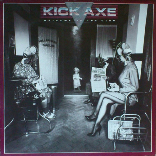 Kick Axe ‎– Welcome To The Club