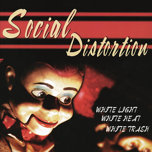 Social Distortion ‎– White Light White Heat White Trash