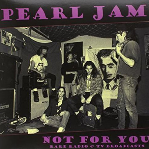 Pearl Jam - Not For You Rare Radio & TV Broadcasts