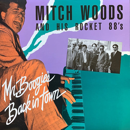 Mitch Woods And His Rocket 88's ‎– Mr. Boogie's Back In Town