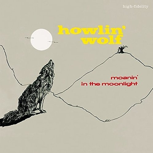 Howlin Wolf - Moanin In The Moonlight