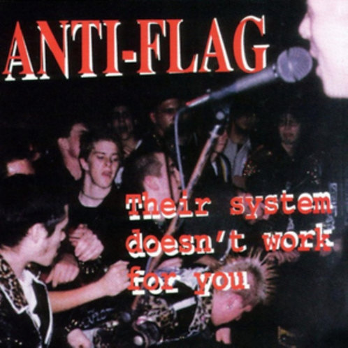 Anti Flag - Their System Doesn't Work For You