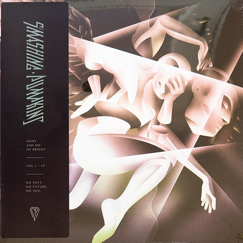 The Smashing Pumpkins ‎ Shiny And Oh So Bright  Vol. 1/LP - No Past, No Future