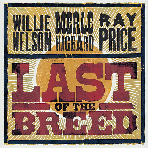 Willie Nelson / Merle Haggard / Ray Price – Last Of The Breed