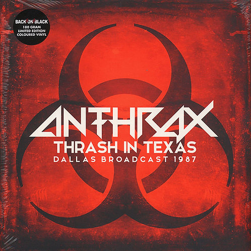 Anthrax ‎– Thrash In Texas - Dallas Broadcast 1987