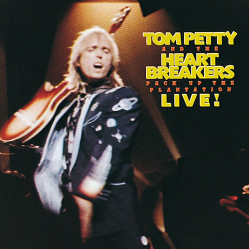 Tom Petty & Heartbreakers - Pack Up The Plantation Live
