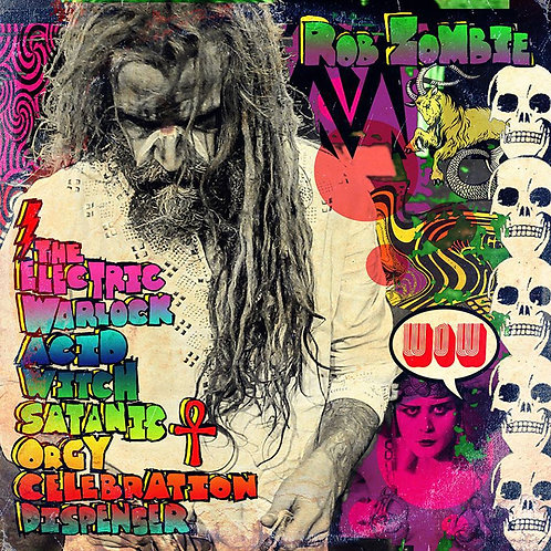 Rob Zombie ‎ The Electric Warlock Acid Witch Satanic Orgy Celebration Dispenser