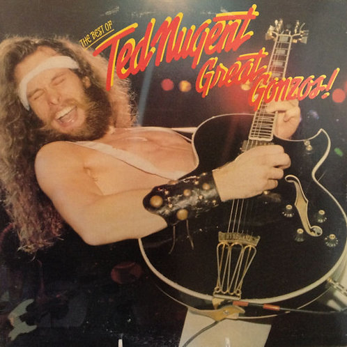Ted Nugent  Great Gonzos - The Best Of Ted Nugent