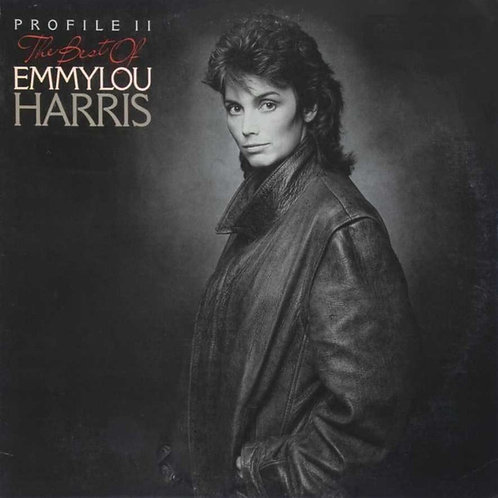 Emmylou Harris ‎– Profile II The Best Of Emmylou Harris