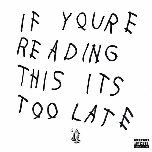 Drake ‎ If You're Reading This It's Too Late