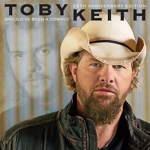 Toby Keith ‎– Should Have Been A Cowboy (25th Anniversary Edition)