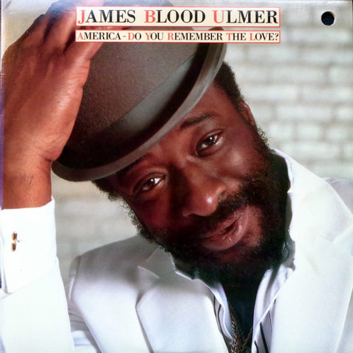 James Blood Ulmer ‎– America - Do You Remember The Love?