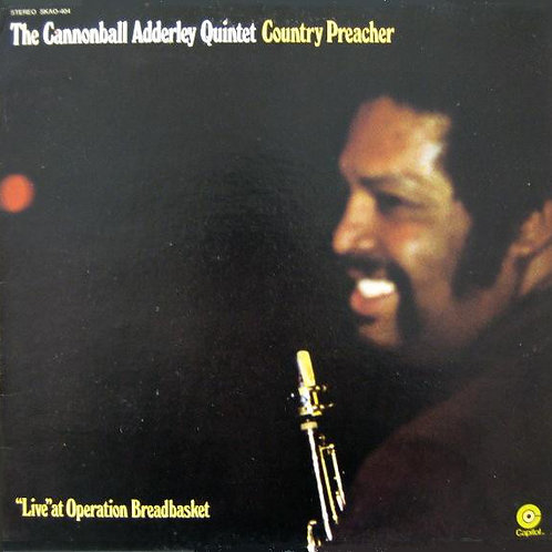 The Cannonball Adderley Quintet – Country Preacher