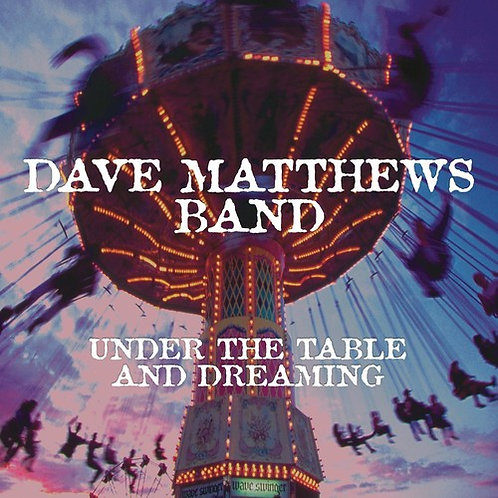 Dave Matthews - Under The Table And Dreaming