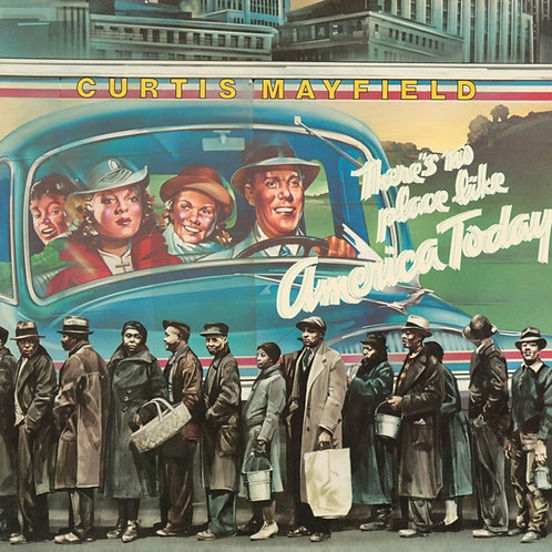 Curtis Mayfield - There's No Place Like America