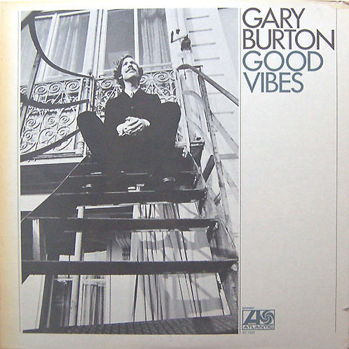 Gary Burton ‎– Good Vibes
