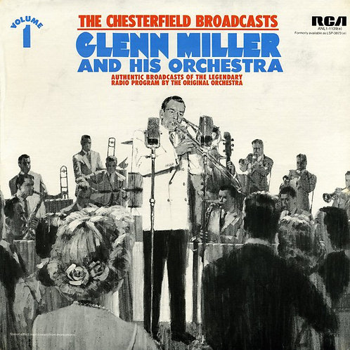 Glenn Miller And His Orchestra – The Chesterfield Broadcasts, Volume 1