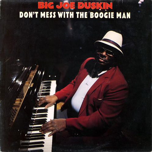 Big Joe Duskin ‎– Don't Mess With The Boogie Man