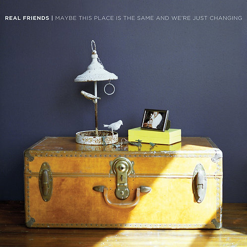 Real Friends ‎– Maybe This Place Is The Same And We're Just Changing