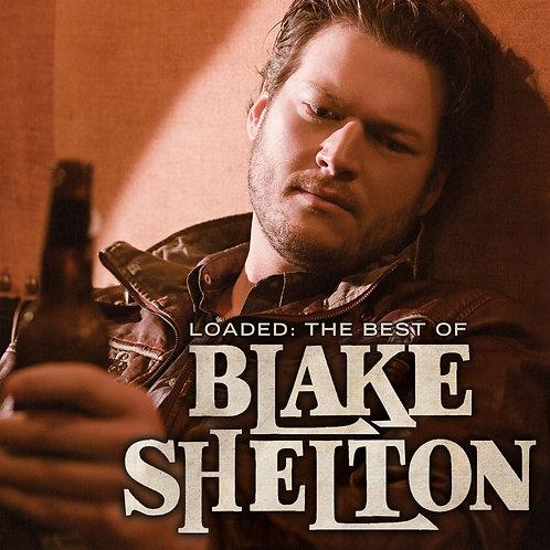Blake Shelton – Loaded: The Best Of Blake Shelton
