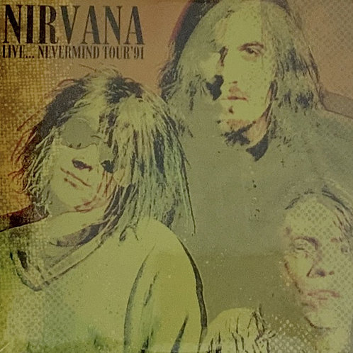 Nirvana – Live... Nevermind Tour 91