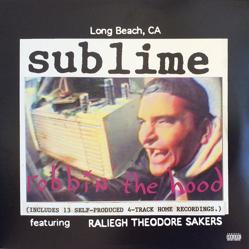 Sublime Featuring Raliegh Theodore Sakers ‎– Robbin' The Hood