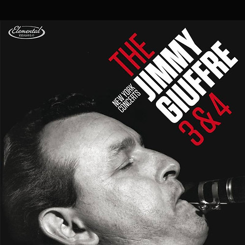 Jimmy Giuffre - The 3 & 4: New York Concerts
