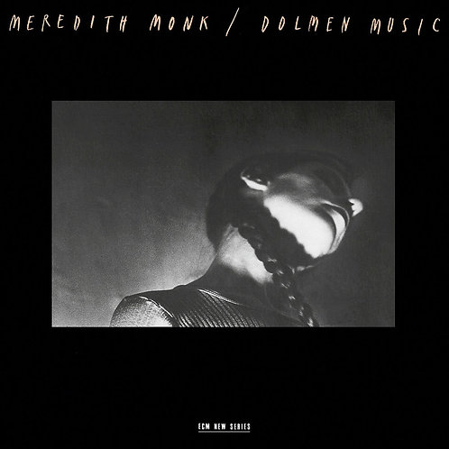 Meredith Monk – Dolmen Music