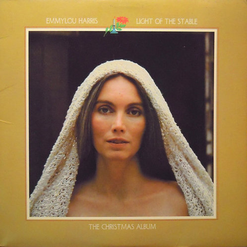 Emmylou Harris – Light Of The Stable