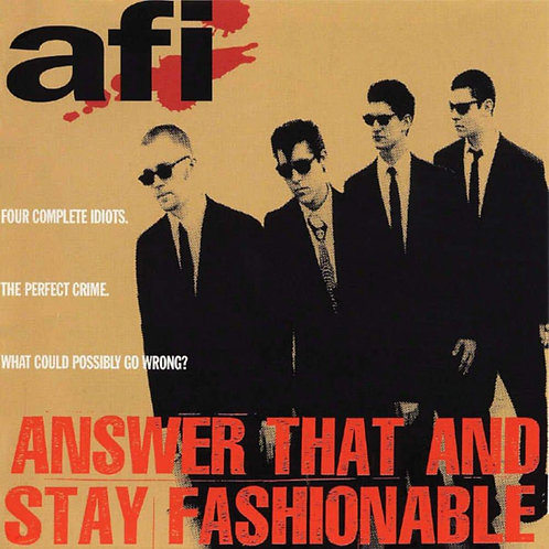 AFI ‎– Answer That And Stay Fashionable