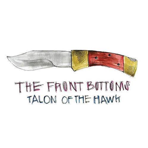 The Front Bottoms ‎ Talon Of The Hawk