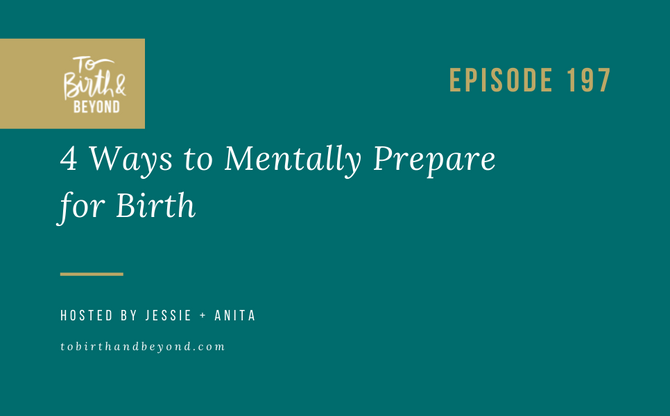 [Podcast] 4 Ways to Mentally Prepare for Birth