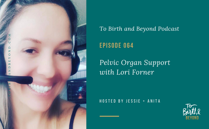 [Podcast] - Pelvic Organ Support with Lori Forner
