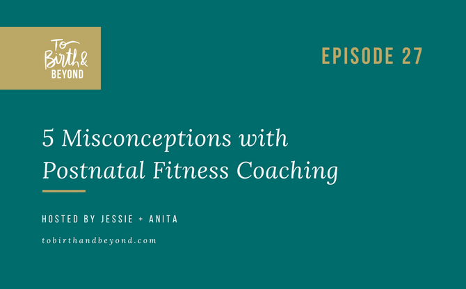 [Podcast] - Misconceptions with Postnatal Fitness Coaching