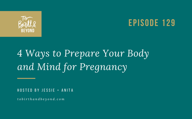 [Podcast] 4 Ways to Prepare Your Body and Mind for Pregnancy