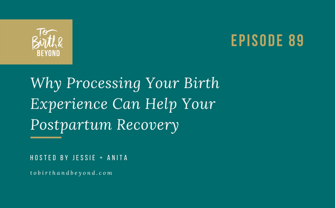 [Podcast] - Why Processing Your Birth Experience Can Help Your Postpartum Recovery