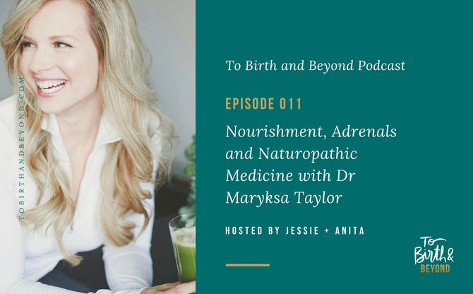 [Podcast] - Nourishment, Adrenals and Naturopathic Medicine with Dr. Maryska Taylor