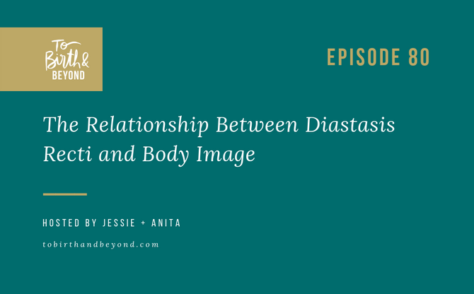[Podcast] - The Relationship Between Diastasis Recti and Body Image