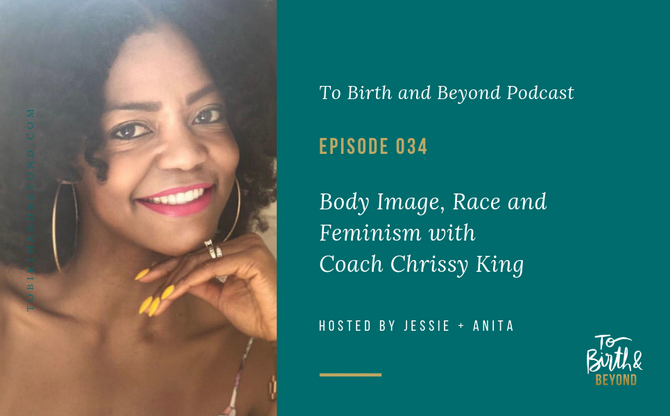 [Podcast] - Body Image, Race, Racism, and Intersectional Feminism with Chrissy King