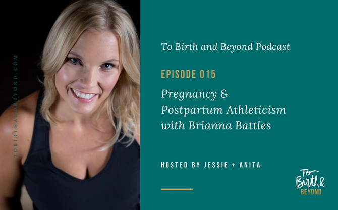 [Podcast]-Pregnancy and Postpartum Athleticism with Brianna Battles