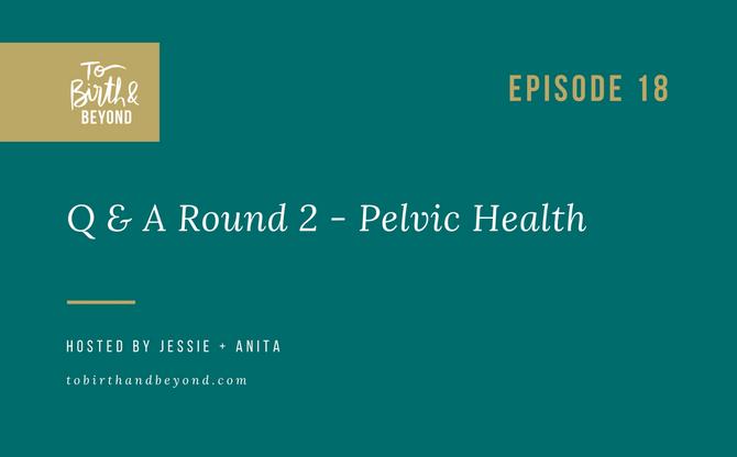[Podcast]- Pelvic Health Q & A - Round 2