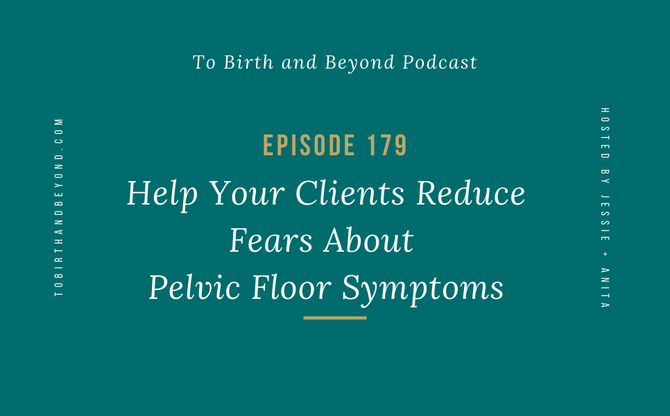[Podcast] Help Your Clients Reduce Fears About Pelvic Floor Symptoms