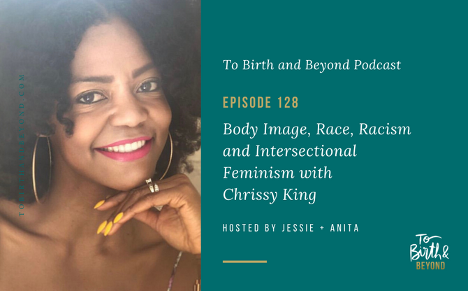 [Podcast] Body Image, Race, Racism and Intersectional Feminism with Chrissy King