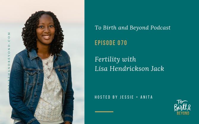 [Podcast] - Fertility with Lisa Hendrickson Jack